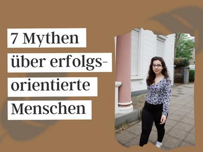7 Mythen über erfolgsorientierte Menschen