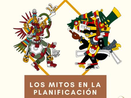 Los Mitos en la Planificación - Dialécticas - Tezcatiploca y Quetzalcoalt