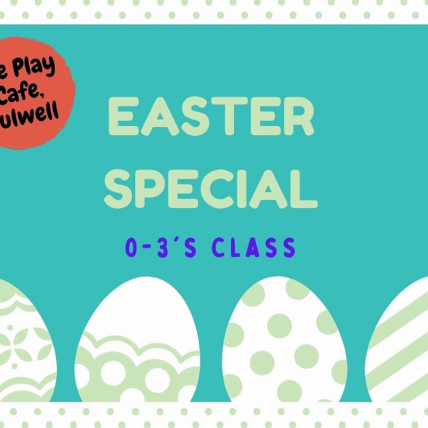 FULWELL Easter Special! (0-3's)