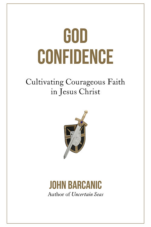 God Confidence: Cultivating Courageous Faith in Jesus Christ