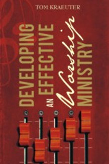 Developing an Effective Worship Ministry