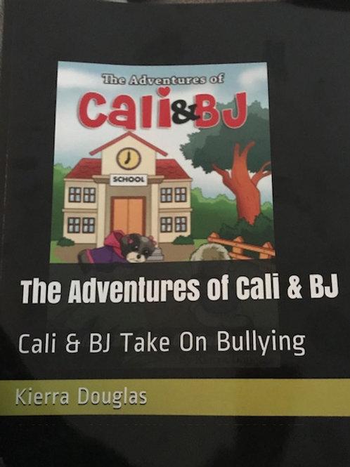 The Adventures of Cali & BJ - Cali & BJ Take On Bullying