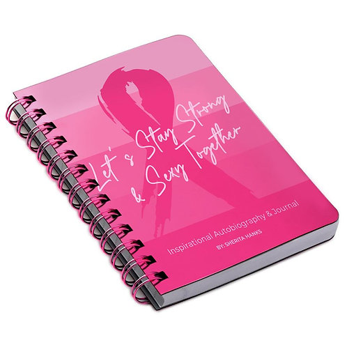 Let's Stay Strong & Sexy Together Inspirational Autobiography & Journal By Sheri