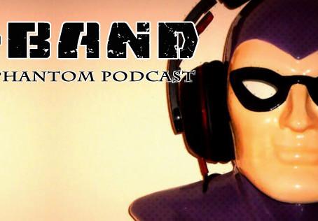 X-Band: The Phantom Podcast #46 - September 2016 Comics and News