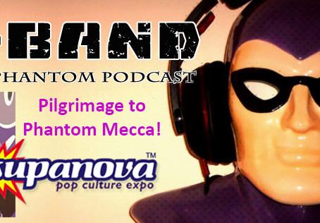 X-Band: The Phantom Podcast #96A - Getting Excited for Supanova 2018