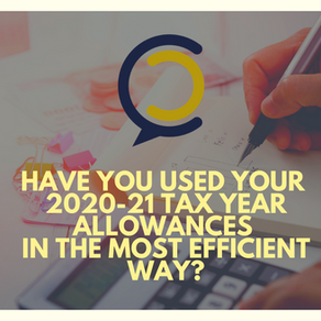 Have you used your 2020-21 tax year allowances in the most efficient way?