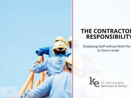 The Contractor's Responsibility: Employing without Work Permit or Visa in Israel