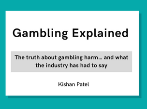'Gambling Explained' - Gambling Act Review Evidence Submission