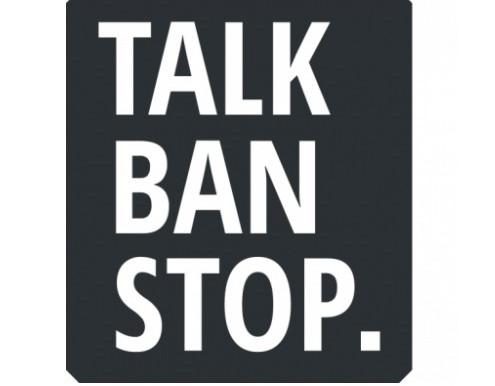 The 'TalkBanStop' initiative