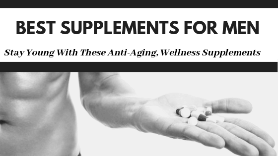 Best Supplements For Men Anti-Aging Supplements Cover