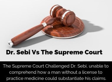 Dr. Sebi Vs Supreme Court Before Death