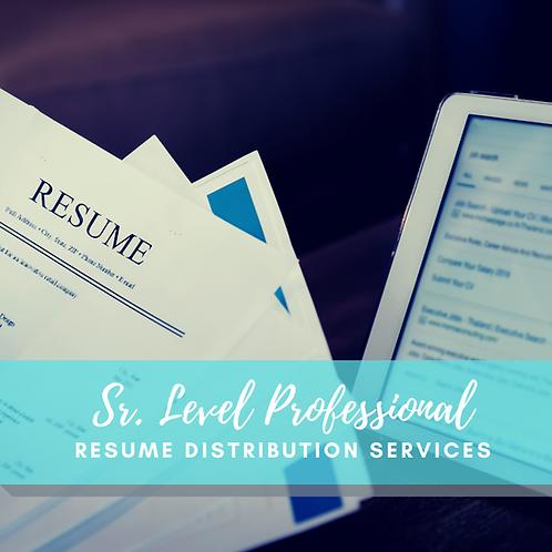 Sr. Level Professional: Resume Distribution