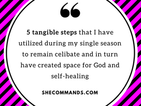 5 Steps To Remaining Celibate When You Are Single