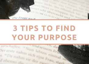 3​ Tips To Find Your Purpose
