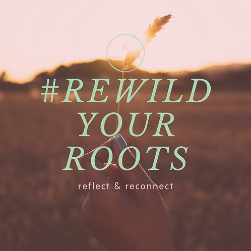 Rewild Your Roots