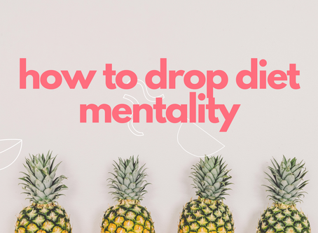 How to Drop Diet Mentality: An Introduction to Intuitive Eating