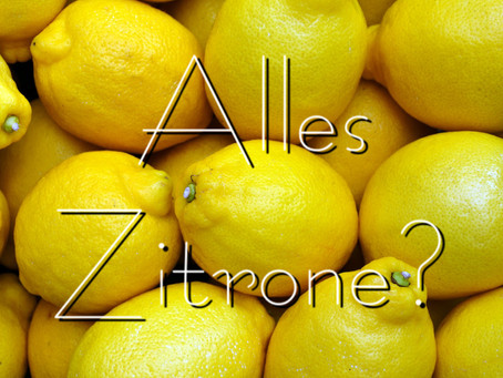 Alles Zitrone?