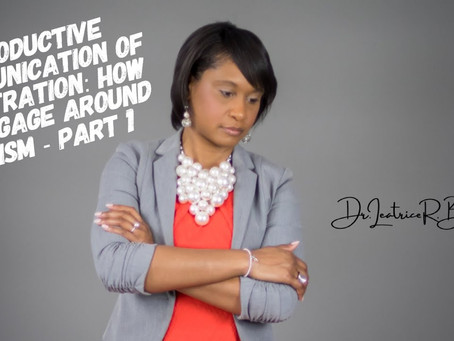 Part 1 - Productive Communication of Frustration: How to Engage Around Racism