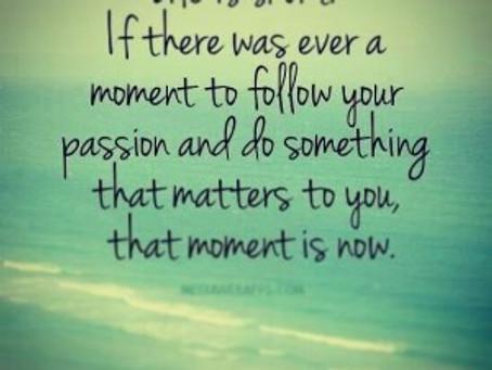 To Pursue Passion