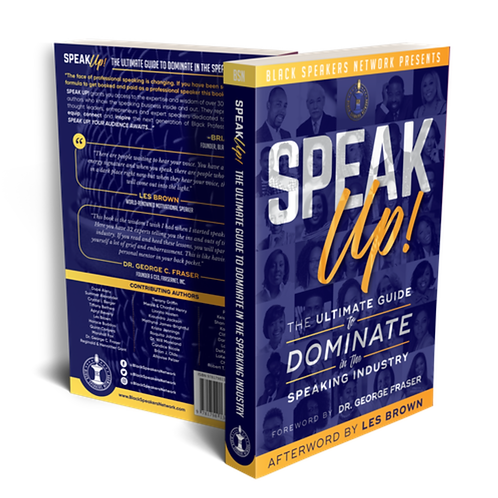 Speak Up! The Ultimate Guide to Dominate in the Speaking Industry