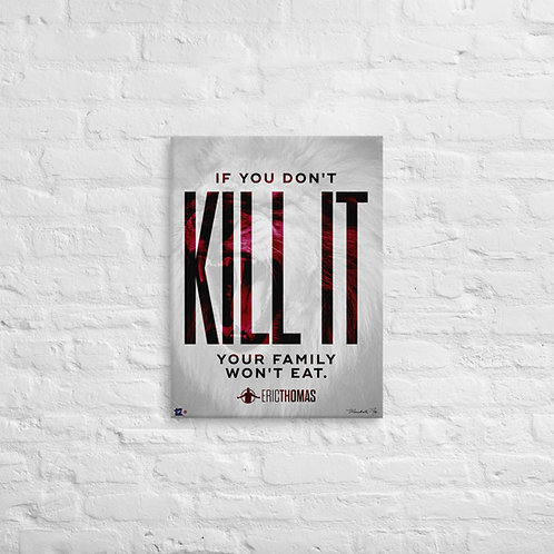 Kill It Canvas