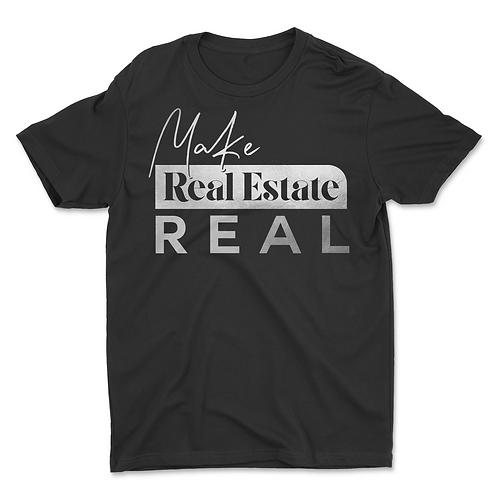 Make Real Estate Real T-Shirt
