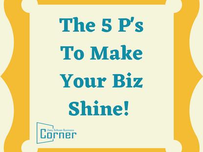 The 5 P's To Make Your Biz Shine!