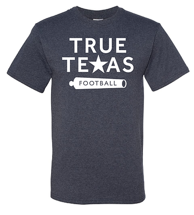 TRUE TEXAS FOOTBALL- SOFT T-SHIRT
