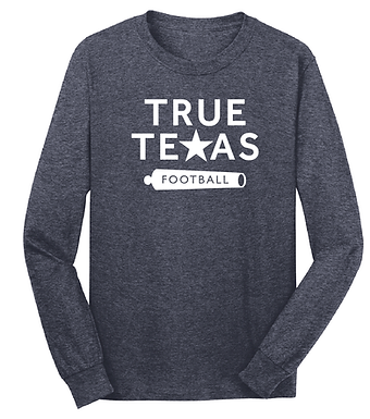 TRUE TEXAS FOOTBALL- LONG SLEEVE SHIRT