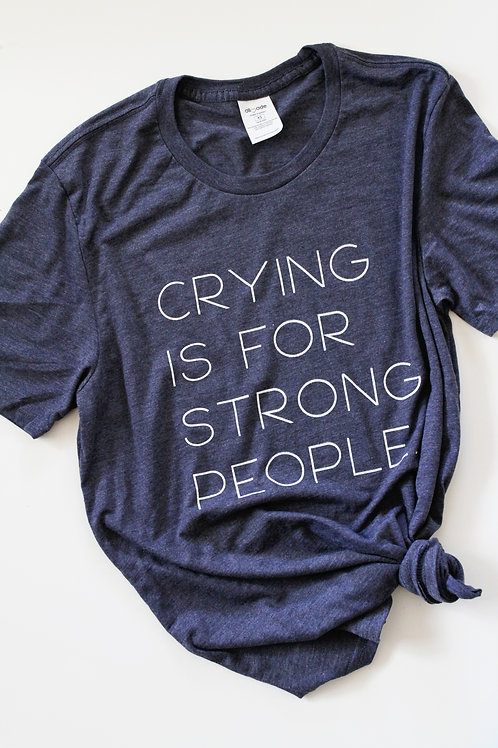 Crying Is For Strong People
