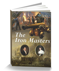The Iron Masters -A Welsh Historical Novel of The Napoleonic Wars