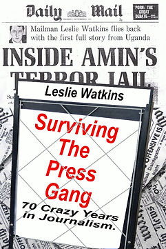 Surviving the Press Gang 70 Crazy Years in Journalism