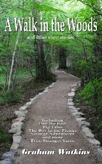 A Walk in the Woods - Short Stories
