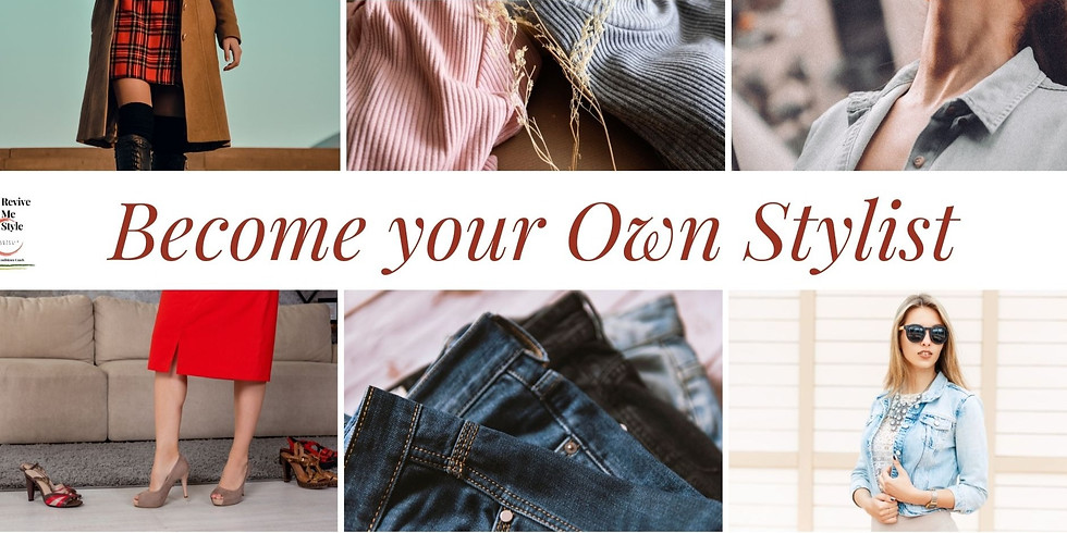 Become your Own Stylist - Workshop