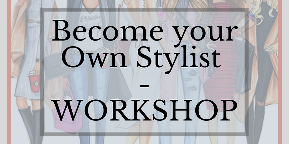 Become your Own Stylist - Evening - Workshop