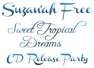 Suzan'ah Free's Sweet Tropical Dreams CD Release Party