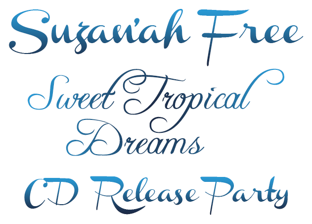 Suzan'ah Free Sweet Tropical Dreams CD Release Party