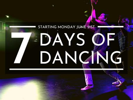 Introducing: 7 DAYS OF DANCING