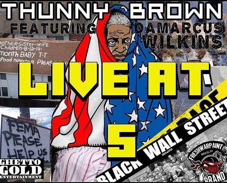 "THUNNY BROWN ft DAMARCUS WILKINS ""LIVE AT 5"""
