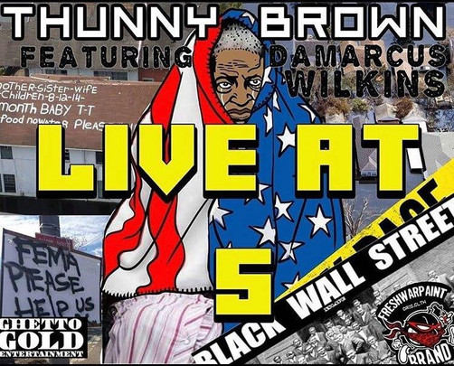 """THUNNY BROWN ft DAMARCUS WILKINS """"LIVE AT 5"""""""
