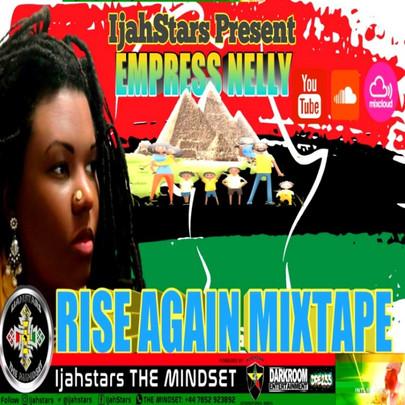 Empress Nelly - RISE AGAIN MIXTAPE (Reggae 2020 Mix) By IjahStars