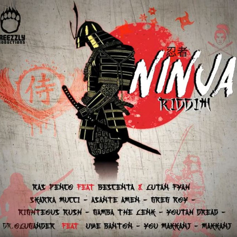 NEW RELEASE - NINJA RIDDIM [GREEZZLY 2020]
