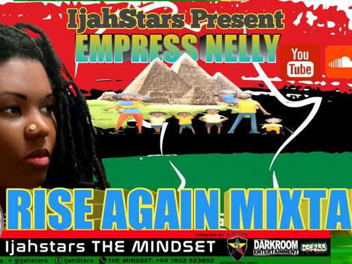 New Release Alert! Empress Nelly -Rise Again Mixtape 2020! Mix by DJ IjahStars