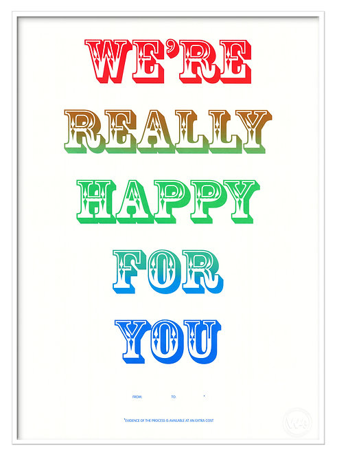 We're Really Happy For You. Limited Edition WITH screenprint
