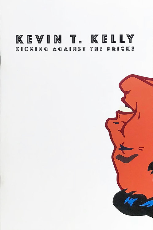 Kevin T. Kelly: Kicking Against the Pricks | Zine