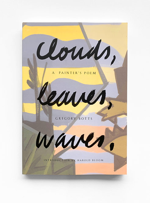 Gregory Botts: Clouds, Leaves, Waves - A Painters Poem