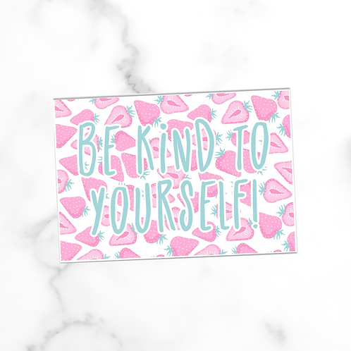 Be Kind To Yourself | Postcard