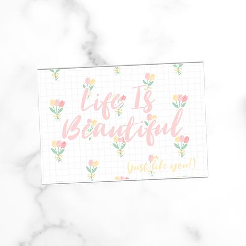Life Is Beautiful (Just Like You!)   Postcard
