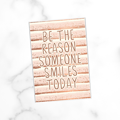 Be The Reason Someone Smiles Today | Postcard