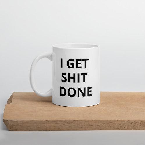 'I get shit done' Mug - WFH Range